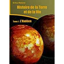 Histoire de la Terre et de la vie: L'Hadéen (French Edition)
