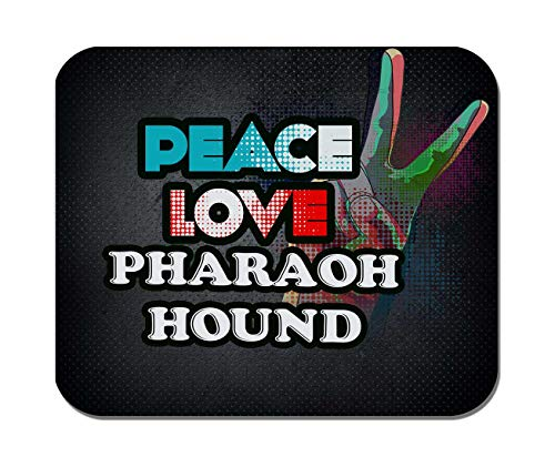 Makoroni - Peace Love Pharaoh Hound Dog Dogs- Non-Slip Rubber Mousepad, Gaming Office Mousepad