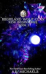 Highland Wolf Clan, Book 3, New Beginnings