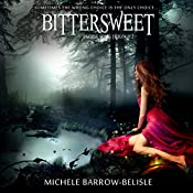 Bittersweet: Faerie Song Saga, Book 2 | Michele Barrow-Belisle