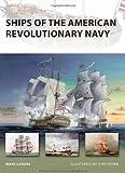 Ships of the American Revolutionary Navy, Mark Lardas, 1846034450
