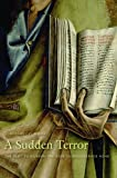 A Sudden Terror : The Plot to Murder the Pope in Renaissance Rome, D'Elia, Anthony F., 0674061810