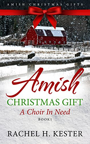amish christmas gift a choir in need clean amish romance amish christmas gifts