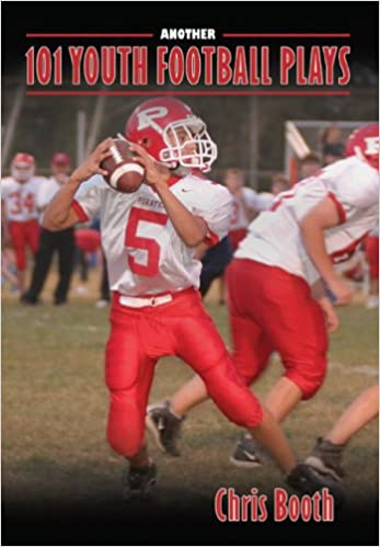 Another 101 Youth Football Plays Chris Booth 9781606790397 Amazon Com Books