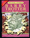 BARRY TROTTER AND THE SHAMELESS PARODY.