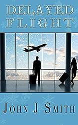 Delayed Flight, An Inspirational Romance