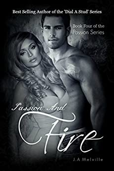 Passion And Fire (Passion Series Book 4) by [Melville, J. A]