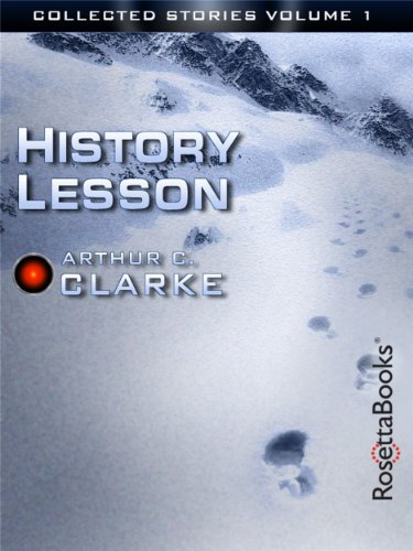 History Lesson (The Collected Stories of Arthur C. Clarke Book 1) cover