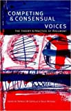 The Competing and Consensual Voices: Theory and Practice of Argument (Language and Education Library)