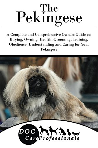 The Pekingese A Complete And Comprehensive Owners Guide To Buying