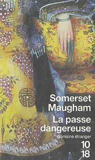 La passe dangereuse, Maugham, Somerset W.
