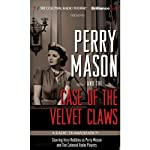 Perry Mason and the Case of the Velvet Claws: A Radio Dramatization | Erle Stanley Gardner,M. J. Eliott