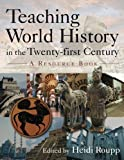 img - for Teaching World History in the Twenty-first Century: A Resource Book (Sources and Studies in World History) by Heidi Roupp (2009-12-30) book / textbook / text book