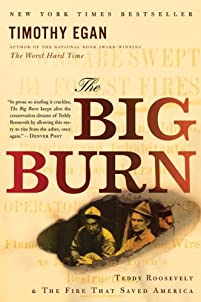 The Big Burn: Teddy Roosevelt And The Fire That Saved America by Timothy Egan ebook deal