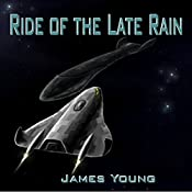 Ride of the Late Rain: Vergassy Chronicles, Book 1 | James Young