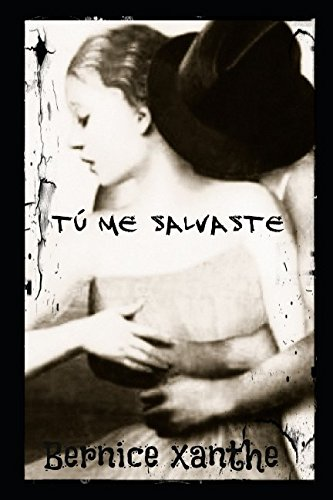 Tu me salvaste (Spanish Edition) [Bernice Xanthe] (Tapa Blanda)