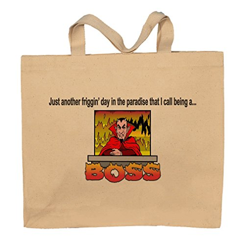Just Another Friggin' Day In The Paradise That I Call Being A...Boss Totebag Bag by T-ShirtFrenzy