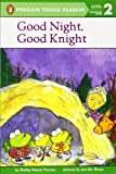 Good Night, Good Knight (Penguin Young Readers, Level 2) by Shelley Moore Thomas (2002-10-14)