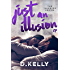 Just an Illusion - EP: EP (The Illusion Series Book 3)