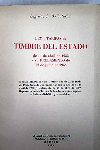 Legislación Tributaria: Ley y tarifas del timbre del Estado de 14 de Abril de 1955 y su Reglamento de 22 de junio de 1956: Amazon.com: Books