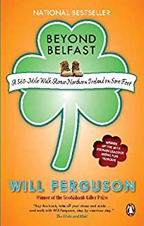 Amazon spanish fly 9780143055143 will ferguson books beyond belfast a 500 mile walk across northern ireland on sore feet fandeluxe