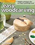 Easy Woodcarving, by Cindi Joslyn, Softcover, 140 Pages (IN100)
