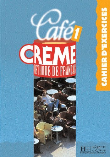Cafe Creme 1 - Cahier D'Exercices (French Edition) by Marcella Beacco Di Giura (1997-02-05) ()
