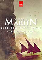 O Festim dos Corvos. As Crônicas de Gelo e Fogo - Livro 4