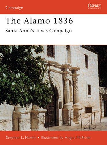 The Alamo 1836: Santa Anna's Texas Campaign (Campaign, 89).