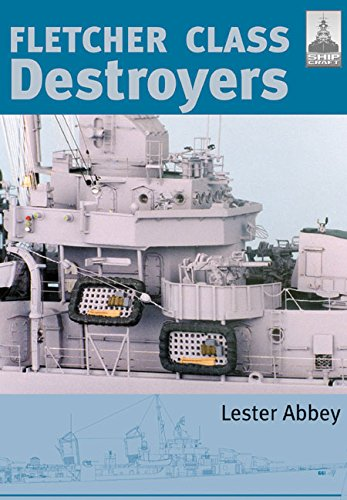 Fletcher and Class Destroyers (Shipcraft, Band 8)