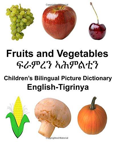 Read Online English-Tigrinya Fruits and Vegetables Children's Bilingual Picture Dictionary (FreeBilingualBooks.com) (English and Tigre Edition) PDF