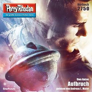 Aufbruch (Perry Rhodan 2750) Hörbuch