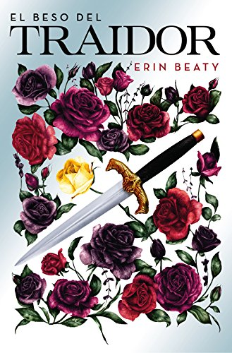 El beso del traidor (Spanish Edition) by [Beaty, Erin]