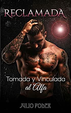 Reclamada: Tomada y Vinculada al Alfa (Novela Romántica y Erótica ...