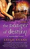 The Danger of Destiny: A Mystwalker Novel
