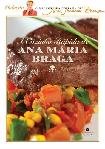 Cozinha Rapida de Ana Maria Braga (Em Portugues do Brasil)