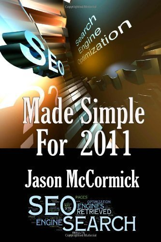 Download SEO Made Simple For 2011: Search Engine Optimization (Volume 1) By Jason McCormick ebook