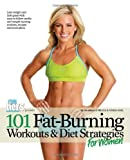 101 Fat-Burning Workouts & Diet Strategies For Women (101 Workouts)
