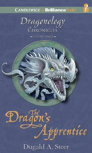 The Dragon's Apprentice: The Dragonology Chronicles, Volume 3 (Ologies Series) by Candlewick on Brilliance Audio