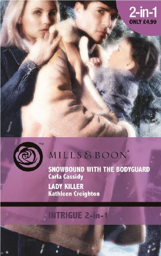 book cover of Snowbound with the Bodyguard / Lady Killer