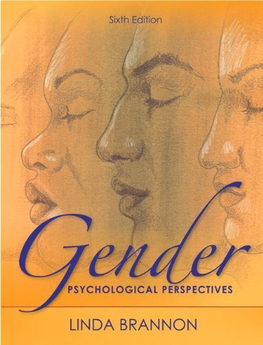 By Linda Brannon Gender: Psychological Perspectives (6th Edition)