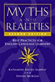 Myths and Realities, Second Edition: Best Practices for English Language Learners, Denise McKeon, Katharine Davies Samway, 0325009899