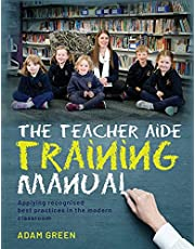 The Teacher Aide Training Manual: Applying recognised best practices in the modern classroom