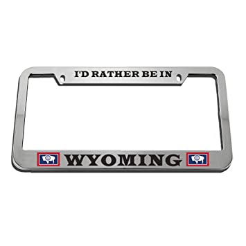 WYOMING I/'D RATHER BE IN License Plate Frame
