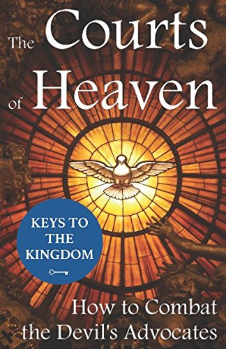 the-courts-of-heaven-how-to-combat-the-devils-advocates