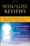 Win/Loss Reviews, Rick C. Marcet, 1118007417