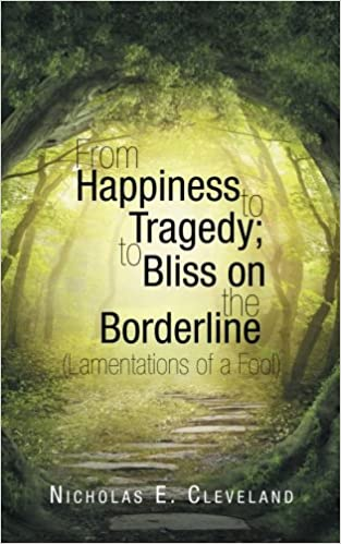 Book From Happiness to Tragedy; To Bliss on the Borderline: (Lamentations of a Fool)