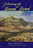 img - for Following the Royal Road: A Guide to the Historic Camino Real de Tierra Adentro book / textbook / text book
