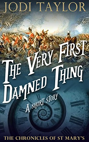 The Very First Damned Thing (A Chronicles of St. Mary's Short Story) by [Taylor, Jodi]