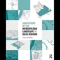 Adaptations of the Metropolitan Landscape in Delta Regions (English Edition)